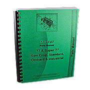 Oliver 77, Super 77, Gas, Kerosene, LP & Diesel, Rowcrop, Standard, Industrial, Orchard, Parts Manual