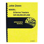 Operators Manual Reprint: JD Styled B Series Serial Number: 60,000 to 201,000