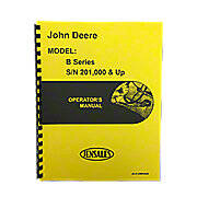 Operators Manual Reprint: JD Styled B Series Serial Number 201,000 and higher