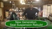 New Generation Seat Suspension Rebuild